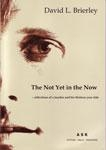 The Not Yet in the Now